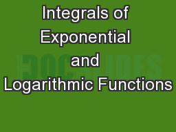 Integrals of Exponential and Logarithmic Functions