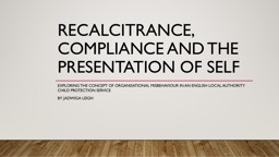 Recalcitrance, compliance and the presentation of self