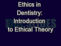 Ethics in Dentistry: Introduction to Ethical Theory