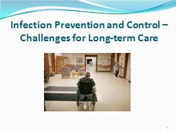 Infection Prevention and Control � Challenges for Long-term Care