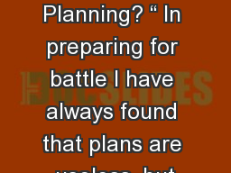"""1 What is Planning? """" In preparing for battle I have always found that plans are useless, but"""