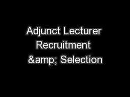 Adjunct Lecturer Recruitment & Selection