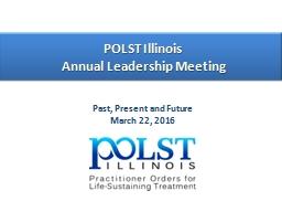 POLST Illinois  Annual Leadership Meeting