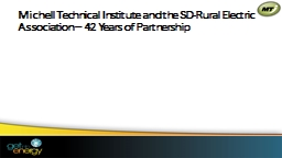 Michell  Technical Institute and the SD-Rural Electric Association � 42 Years of Partnership