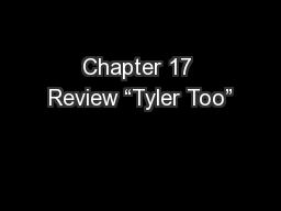 """Chapter 17 Review """"Tyler Too"""""""