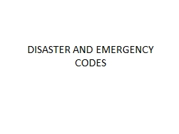 DISASTER AND EMERGENCY CODES