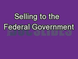 Selling to the  Federal Government PowerPoint PPT Presentation