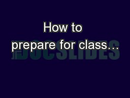 How to prepare for class�