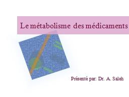Le métabolisme des médicaments PowerPoint PPT Presentation
