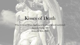 Kisses of Death What to Avoid When
