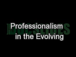 Professionalism  in the Evolving