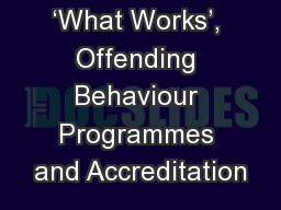 'What Works', Offending Behaviour Programmes and Accreditation
