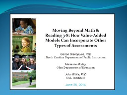 Moving Beyond Math & Reading 3-8: How Value-Added Models Can Incorporate Other Types of Assessm