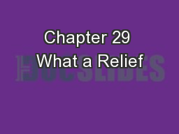 Chapter 29 What a Relief