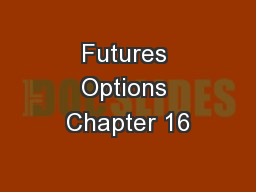 Futures Options Chapter 16 PowerPoint PPT Presentation