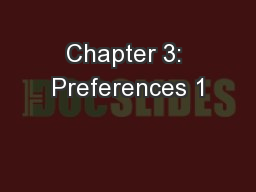 Chapter 3: Preferences 1