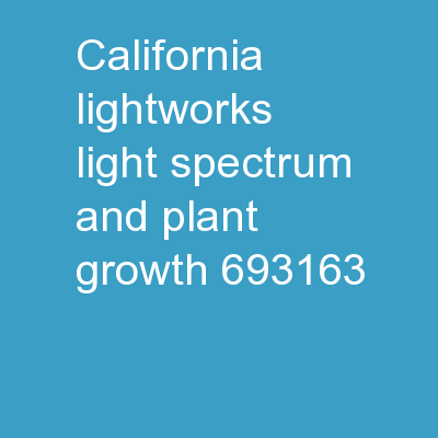 California LightWorks - Light Spectrum and Plant Growth PowerPoint PPT Presentation