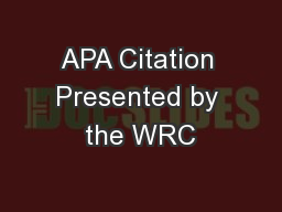 APA Citation Presented by the WRC