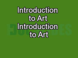 Introduction to Art Introduction to Art