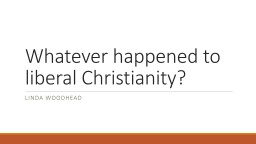Whatever happened to liberal Christianity?