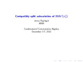 Compatibly split subvarieties of Hilb Jenna Rajchgot M