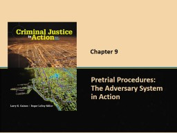 Chapter 9 Pretrial Procedures: The Adversary System in Action