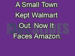 A Small Town Kept Walmart Out. Now It Faces Amazon. PowerPoint PPT Presentation