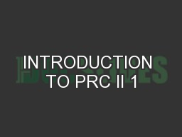 INTRODUCTION TO PRC II 1