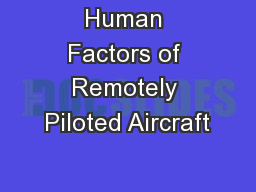 Human Factors of Remotely Piloted Aircraft