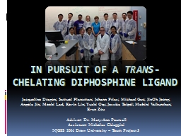 IN PURSUIT OF A  TRANS -CHELATING DIPHOSPHINE LIGAND
