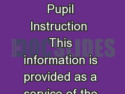Michigan Department of Education  Pupil Accounting Manual Days and Hours of Pupil Instruction  This information is provided as a service of the Michigan Depa rtment of Education and is distributed wit