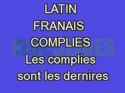 LATIN FRANAIS  COMPLIES Les complies sont les dernires
