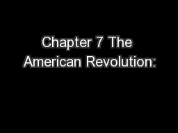 Chapter 7 The American Revolution: