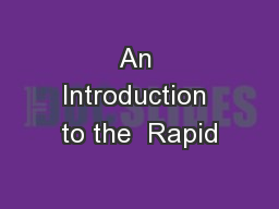 An Introduction to the  Rapid