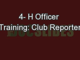 4- H Officer Training: Club Reporter