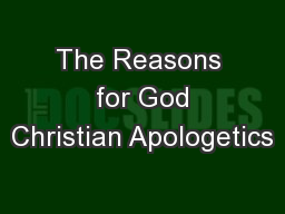 The Reasons  for God Christian Apologetics