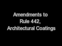 Amendments to Rule 442, Architectural Coatings PowerPoint PPT Presentation