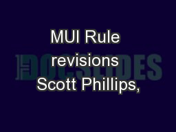 MUI Rule revisions Scott Phillips, PowerPoint PPT Presentation