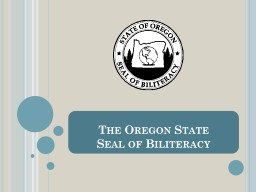 The Oregon State  Seal of Biliteracy