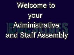 Welcome to your  Administrative and Staff Assembly