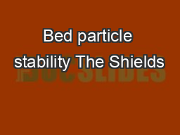 Bed particle stability The Shields