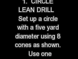 1.  CIRCLE LEAN DRILL   Set up a circle with a five yard diameter using 8 cones as shown.  Use one PowerPoint PPT Presentation