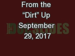 """From the """"Dirt"""" Up September 29, 2017"""