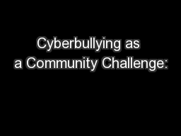 Cyberbullying as a Community Challenge: