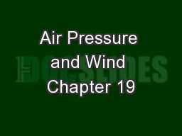 Air Pressure and Wind Chapter 19