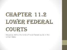 Chapter 11.2  LOWER FEDERAL COURTS PowerPoint PPT Presentation