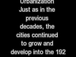Urbanization Just as in the previous decades, the cities continued to grow and develop into the 192 PowerPoint PPT Presentation