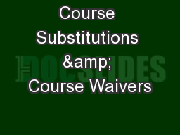 Course Substitutions & Course Waivers
