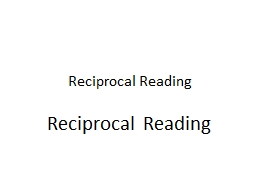Reciprocal Reading Reciprocal Reading PowerPoint PPT Presentation