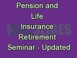 Pension and Life Insurance Retirement Seminar - Updated
